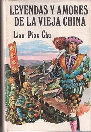 Leyendas y amores de la vieja China: Chu, Lian-Pian