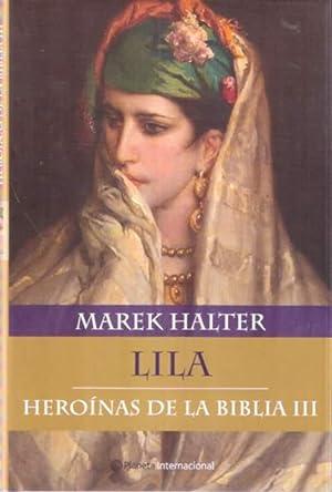 Lila. Heroínas de la Biblia III: Halter, Marek