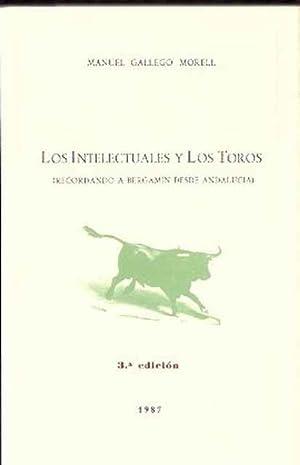 Los Intelectuales y los Toros (Recordando a: Gallego Morell, Manuel