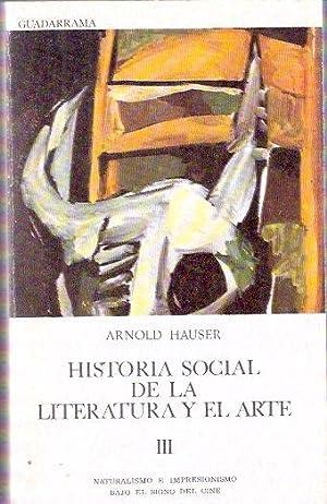 Historia social de la Literatura y el: Hauser, Arnold