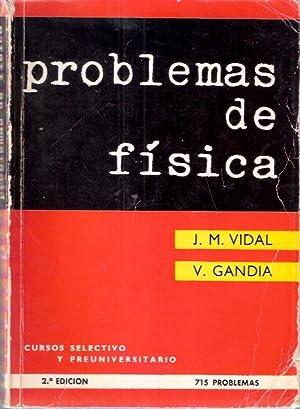 Problemas de Física. Selectivo y Preuniversitario: Vidal, J. M.