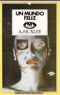 Un mundo feliz: Huxley, A.