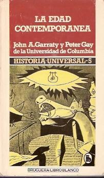 La Edad Contemporánea: Garraty, John A.