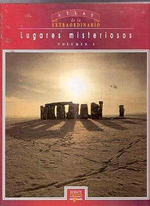 Atlas de lo extraordinario. Lugares Misteriosos vol. I: VV. AA.