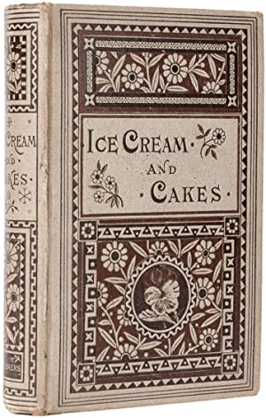 Ice Cream and Cakes. A New Collection: AN AMERICAN].