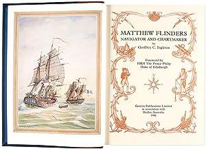Matthew Flinders: Navigator and Chartmaker by Geoffrey: FLINDERS, Matthew and