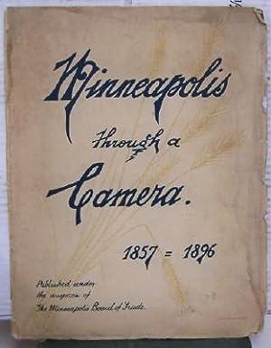 Minneapolis Through a Camera; 1857-1896: Rodger, W. F. Complier