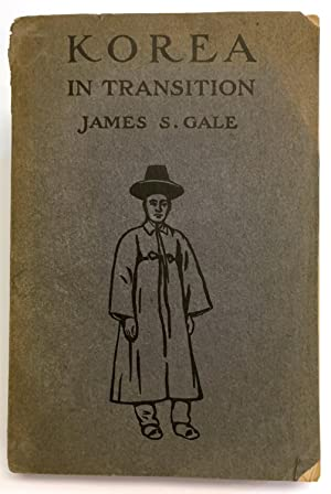 Korea in Transition: Gale, James S.