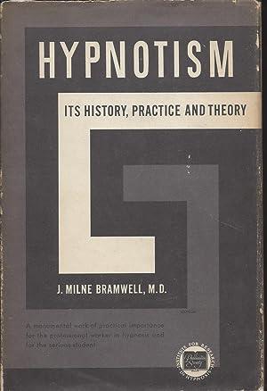 Hypnotism, Its History, Practice and Theory: Bramwell, J. Milne