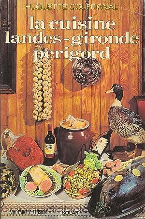 La cuisine Landes, Gironde, Perigord (French Edition): Couffignal, Huguette