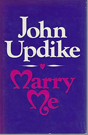 Marry Me: A Romance: Updike, John