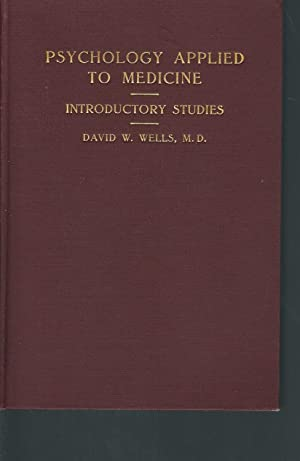 Psychology Applied to Medicine; Introductory Studies