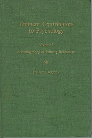 Eminent Contributors to Psychology, Volume 1: A Bibliography of Primary References