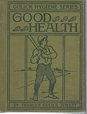 Good Health (The Gulick Hygiene Series: Book: Frances Gulick Jewett