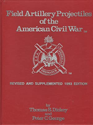 Field artillery projectiles of the American Civil: Thomas S Dickey