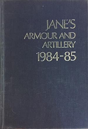 Jane's Armour and Artillery 1984-85: Christopher F. Foss