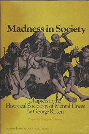 Madness In Society Historical Sociology Of Mental Illness