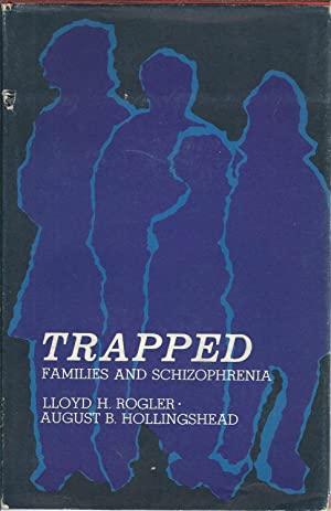 Trapped: Families and Schizophrenia
