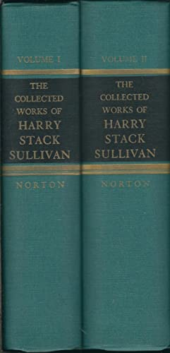 The Collected Works of Harry Stack Sullivan Two Volume Set. (Vol. I: The Interpersonal Theory of ...