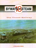 Byways of Steam 18 - the Tweed Railway - the Railway from Nowhere to Nowhere - the Grafton to the ...