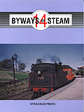 Byways of Steam 14 - on the Railways of New South Wales: Dunn, Ian et al