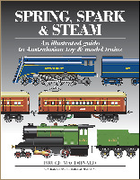 Spring Spark & Steam - an Illustrated Guide to Australian Toy & Model Trains: MacDonald, ...