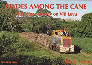 Clydes Among the Cane - Fiji's Sugar: Dunn, Ian A.