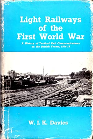 Light Railways of the First World War: Davies, W.J.K
