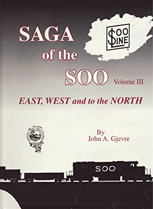 Saga of the SOO Volume III : Gjevre, John A.