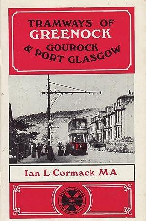 Tramways of Greenock Gourock & Port Glasgow: Cormack, Ian L.