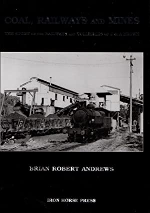 Coal Railways and Mines - the Story: Andrews, Brian Robert