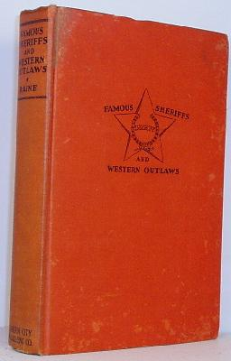 Famous Sheriffs and Western Outlaws: Raine, William MacLeod