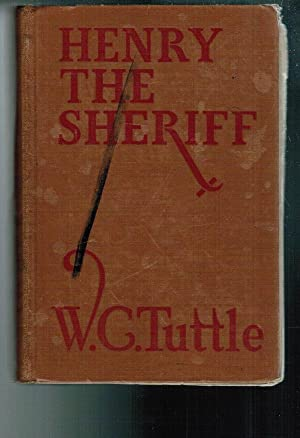 Henry the Sheriff: Tuttle, W. C.