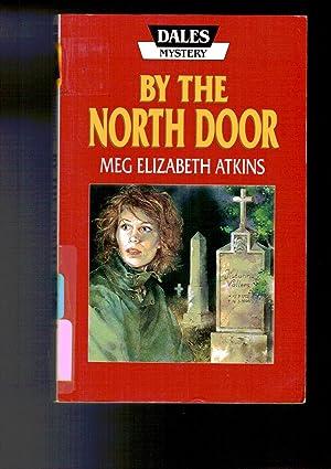 By the North Door: Atkins, Elizabeth &