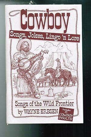 Cowboy Songs, Jokes, Lingo'n Lore Songs of: Erbsen, Wayne