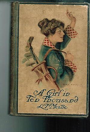 Girl in Ten Thousand: Meade, L. T.