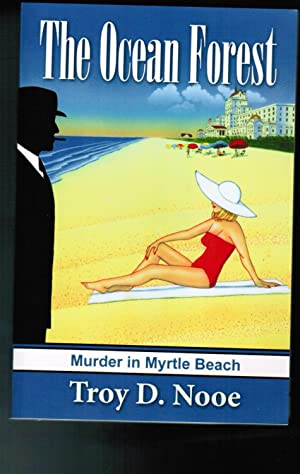 The Ocean Forest: Murder in Myrtle Beach: Nooe, Troy D