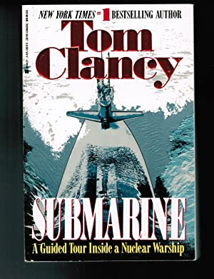 Submarine: A Guided Tour Inside a Nuclear: Clancy, Tom