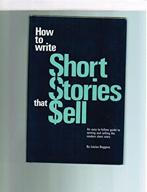 How to Write Short Stories That Sell: Boggess, Louise