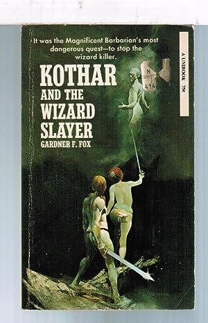 Kothar and the Wizard Slayer: Gardner F. Fox