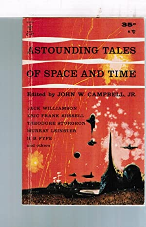 Astounding Tales of Space and Time: John W. Campbell,