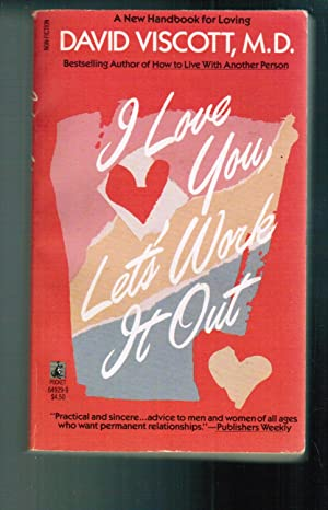 I Love You, Let's Work It Out: Viscott, M.D. David