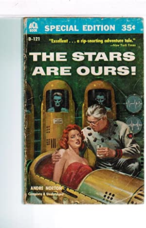 The Stars Are Ours!: Andre Norton