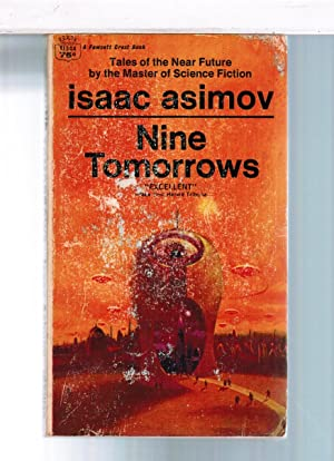 computers and the future in nine tomorrows by isaac asimov The increased use of computers in the future, however, might have negative results and impact on our lives advertisements: in the novel 'nine tomorrows' isaac asimov often criticizes our reliance on computers by portraying a futuristic world where computers control humans.