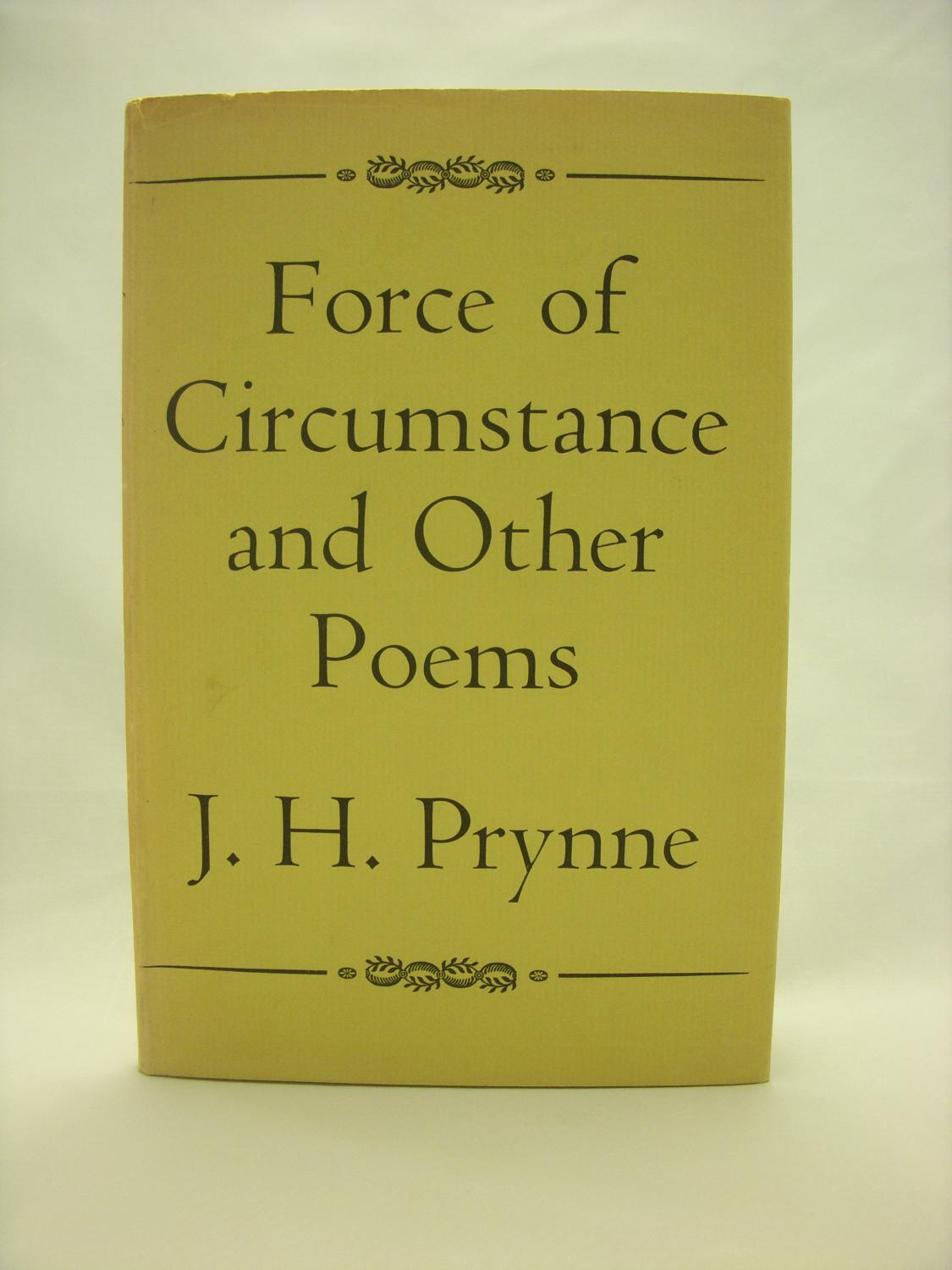 the force of circumstance Definition of circumstances in the idioms dictionary don't tell me that you started drinking as a force of circumstance—there are plenty of other choices.