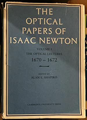 The Optical Papers of Isaac Newton: Volume 1, The Optical Lectures 1670-1672: Volume 1. The Optic...