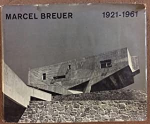 Marcel Breuer: Buildings and Projects 1921-1961--INSCRIBED COPY: Breuer, Marcel &