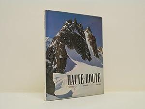 La Haute-Route. Chamonix - Zermatt - Saas-Fee.: Roch André