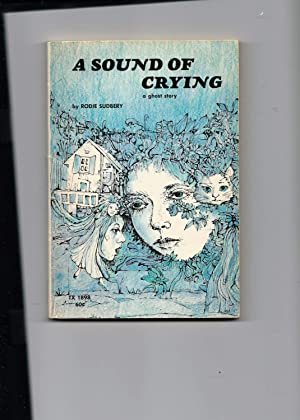 A Sound Of Crying, A Ghost Story: Sudbery, Rodie