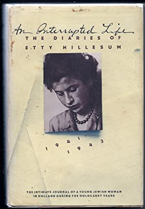An Interrupted Life: The Diaries of Etty Hillesum, 1941-1943